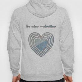 Be Mine Valentine Hoody