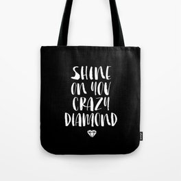 Shine on You Crazy Diamond black and white contemporary minimalism typography design home wall decor Tote Bag