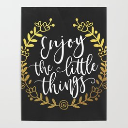 Enjoy The Little Things Motivational Quote Poster