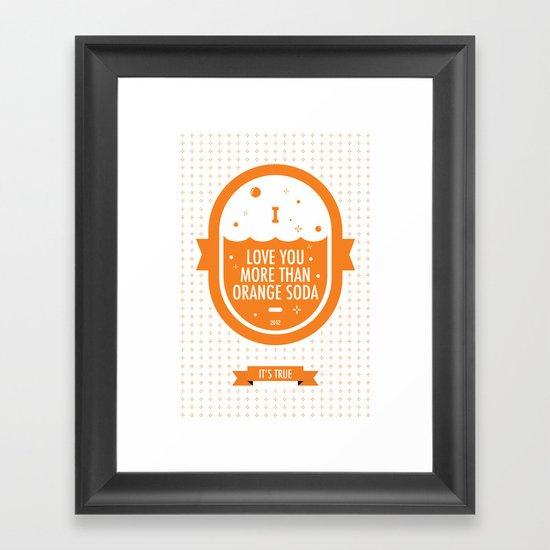 Love You More Than Orange Soda Framed Art Print