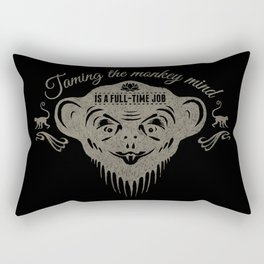 Taming the monkey mind - Is a full time job Rectangular Pillow