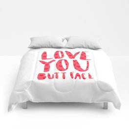 Love you butt face - pink Comforters