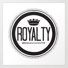 You Are #Royalty Art Print