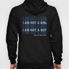 I AM NOT A GIRL/BOY Hoody