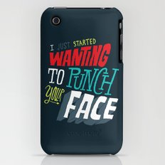 I Just Started Wanting To Punch Your Face iPhone (3g, 3gs) Slim Case