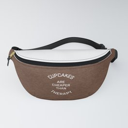 Cupcakes Cheaper Therapy Funny Quote Fanny Pack