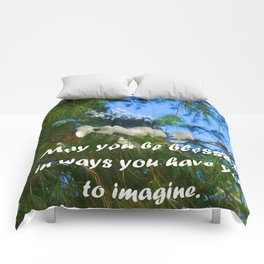 May you be blessed in ways you have yet to imagine. Comforters