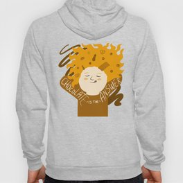 Chocolate is the answer Hoody