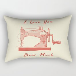 I Love You So Sew Much Funny Pun Sewing Rectangular Pillow