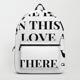 George Sand Quote | There is only one happiness in this life, to love and be loved. Backpack