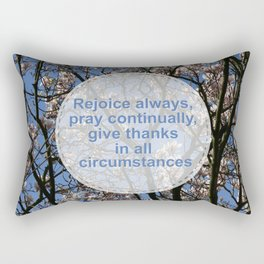 Rejoice and give thanks Rectangular Pillow