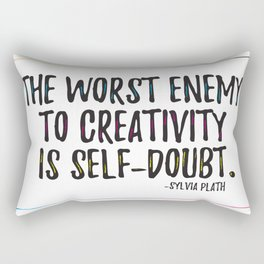 the worst enemy to creativity is self-doubt | sylvia plath Rectangular Pillow