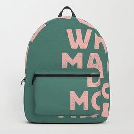 Do More of What Makes You Happy pink peach and green inspirational typography motivation quote Backpack