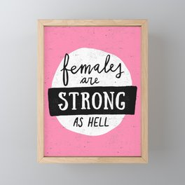 Females Are Strong As Hell Pink Framed Mini Art Print