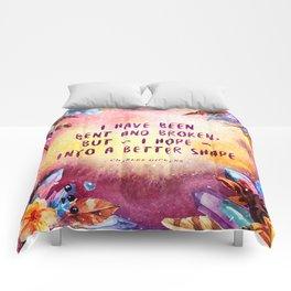 I have been bent and broken Comforters