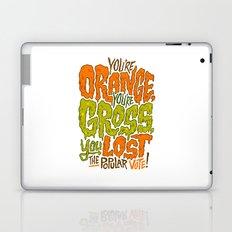 He's Orange, He's Gross, He Lost the Popular Vote Laptop & iPad Skin