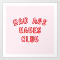 Art Prints featuring BAD ASS BABES CLUB by smuug