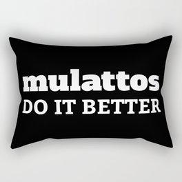 Mulattos Do It Better Rectangular Pillow