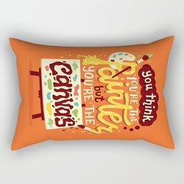 You're the canvas Rectangular Pillow