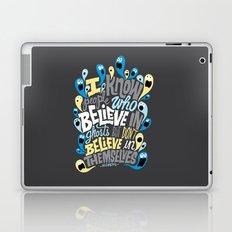 People Who Believe in Ghosts Laptop & iPad Skin
