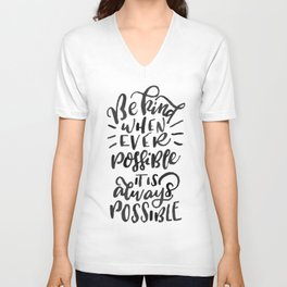 Be kind whenever possible… Quote Unisex V-Neck