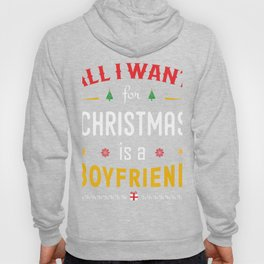 Ugly Sweater All I want for Christmas is a Boyfriend Hoody