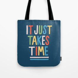 It Just Takes Time Tote Bag