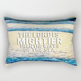 The Lord is Mightier than the Seas Rectangular Pillow