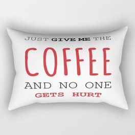 just give me the coffee and no one gets hurt (red) Rectangular Pillow