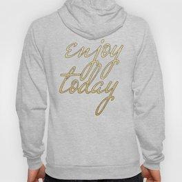 Enjoy Today - in Gold Hoody
