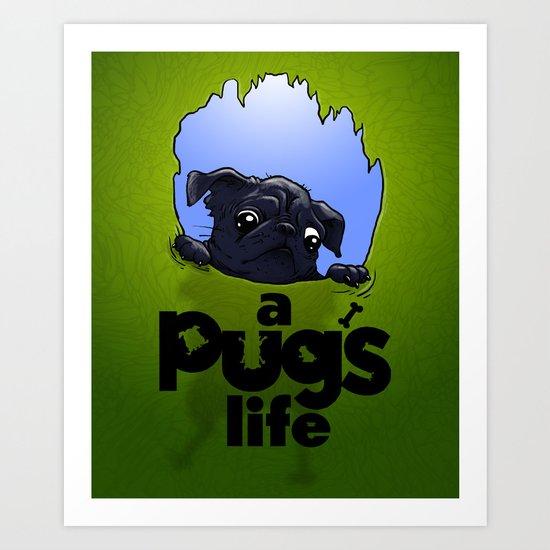 a Pug's life (dark) Art Print
