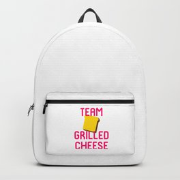 Team Grilled Cheese Foodie Quote Backpack