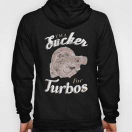 I'm a Sucker for Turbos Fast Engine Hot Rods Hoody