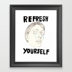 REFRESHYOURSELF Framed Art Print