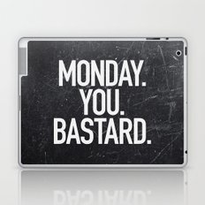 Monday You Bastard Laptop & iPad Skin