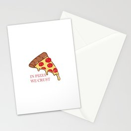 IN PIZZA WE CRUST Stationery Cards