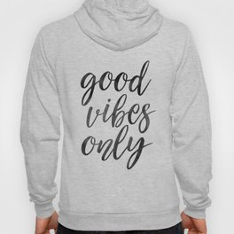 GOOD VIBES ONLY, Home Decor,Living Room Decor,Positive Quote,Motivational Quote,Inspirational Poster Hoody