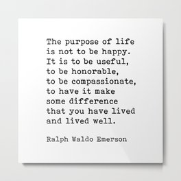 The Purpose Of Life, Ralph Waldo Emerson Quote Metal Print