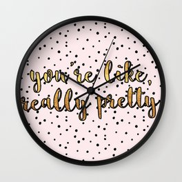 You're Like, Really Pretty - Pink Polka Dot Wall Clock
