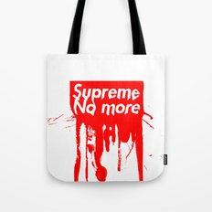 Supreme No More Tote Bag