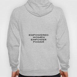 Feminist Quote, PRINTABLE, Empowered Women Empower Women, girl inspirational quote girl power femini Hoody