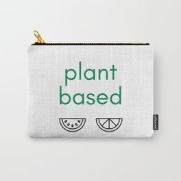 PLANT BASED - VEGAN Carry-All Pouch