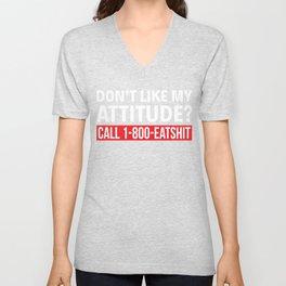 Do Not Like My Attitude Call 1-800-Eatshit Funny Sayings Shirt Sarcastic Shirt Sassy Outfits Unisex V-Neck