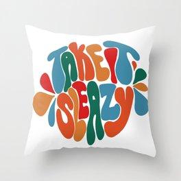 Take It Sleazy Throw Pillow