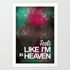 Feels like I'm in heaven Art Print