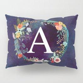 Personalized Monogram Initial Letter A Floral Wreath Artwork Pillow Sham