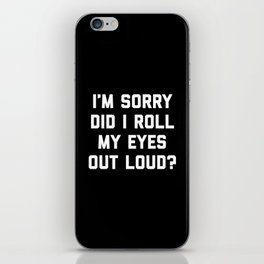 Roll My Eyes Funny Quote iPhone Skin