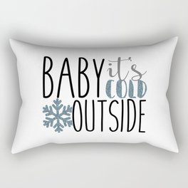 It's Cold Outside Xmas Quote Rectangular Pillow