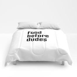 Food Before Dudes Comforters