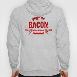 body by bacon Hoody